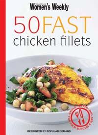 Mini 50 Fast Chicken Fillets - Quick & Easy - ACP Books ...